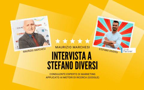 Maurizio Marchesi intervista Stefano Diversi (Consulente Google Ads)